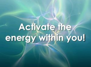 Activate the energy within you