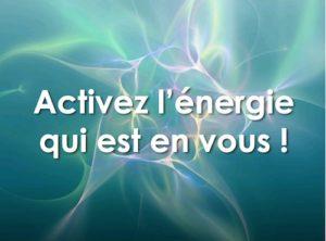 Activez l'énergie qui est en vous !